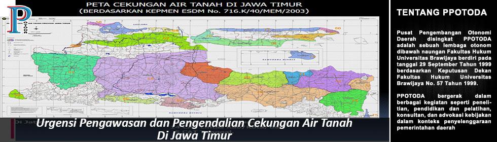 Urgensi Pengawasan dan Pengendalian Cekungan Air Tanah Di Jawa Timur